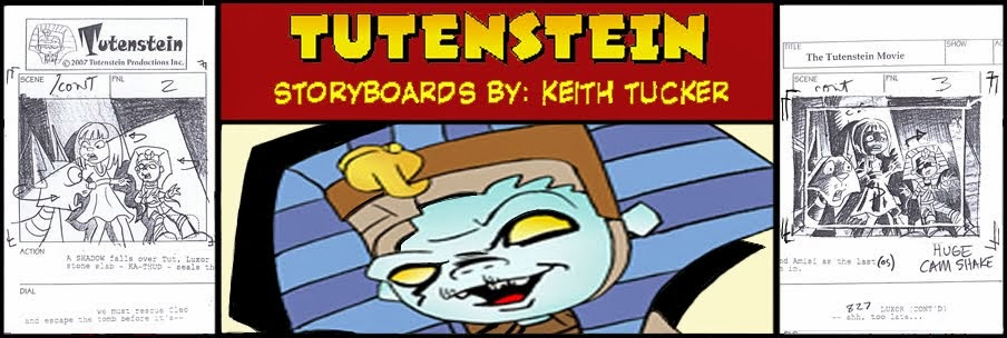 Keith Tucker's Tutenstein Storyboards