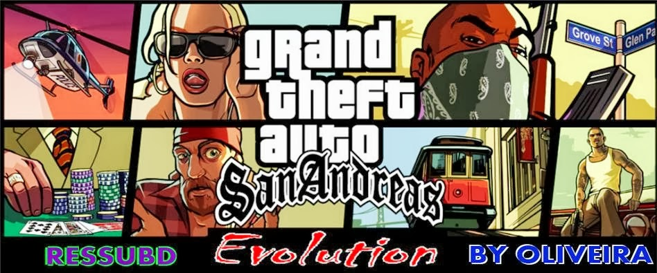 GTA SA EVOLUTION 3 BY OLIVEIRA