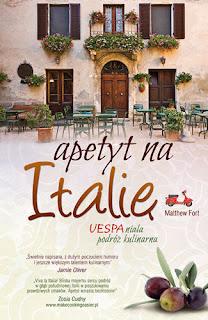 """""""Apetyt na Italię"""" - Matthew Fort"""