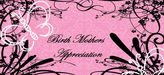 Birth Mothers Appreciation