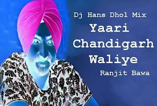 Yaari-Chandigarh-Waliye-Ranjit-Bawa-Dhol-Mix-Dj-Hans
