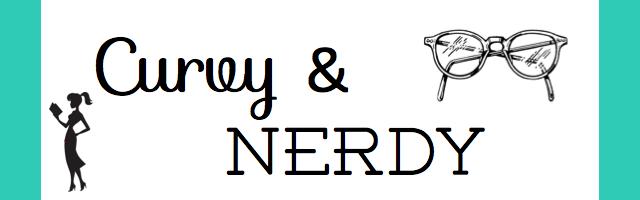 Curvy & Nerdy