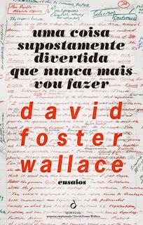 'Uma coisa supostamente divertida que nunca mais vou fazer', de David Foster Wallace