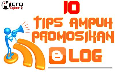 10 Tips Ampuh Promosikan Blog