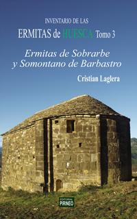 ERMITAS DE HUESCA TOMO III (SOBRARBE Y SOMONTANO)