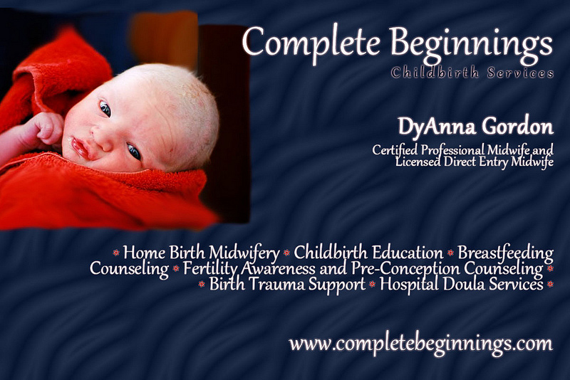 Complete Beginnings Childbirth Services-Homebirth Midwife DyAnna Gordon CPM, LDEM