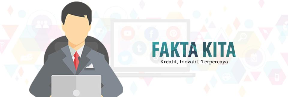 Fakta Kita | Kreatif, Inovatif, Terpercaya