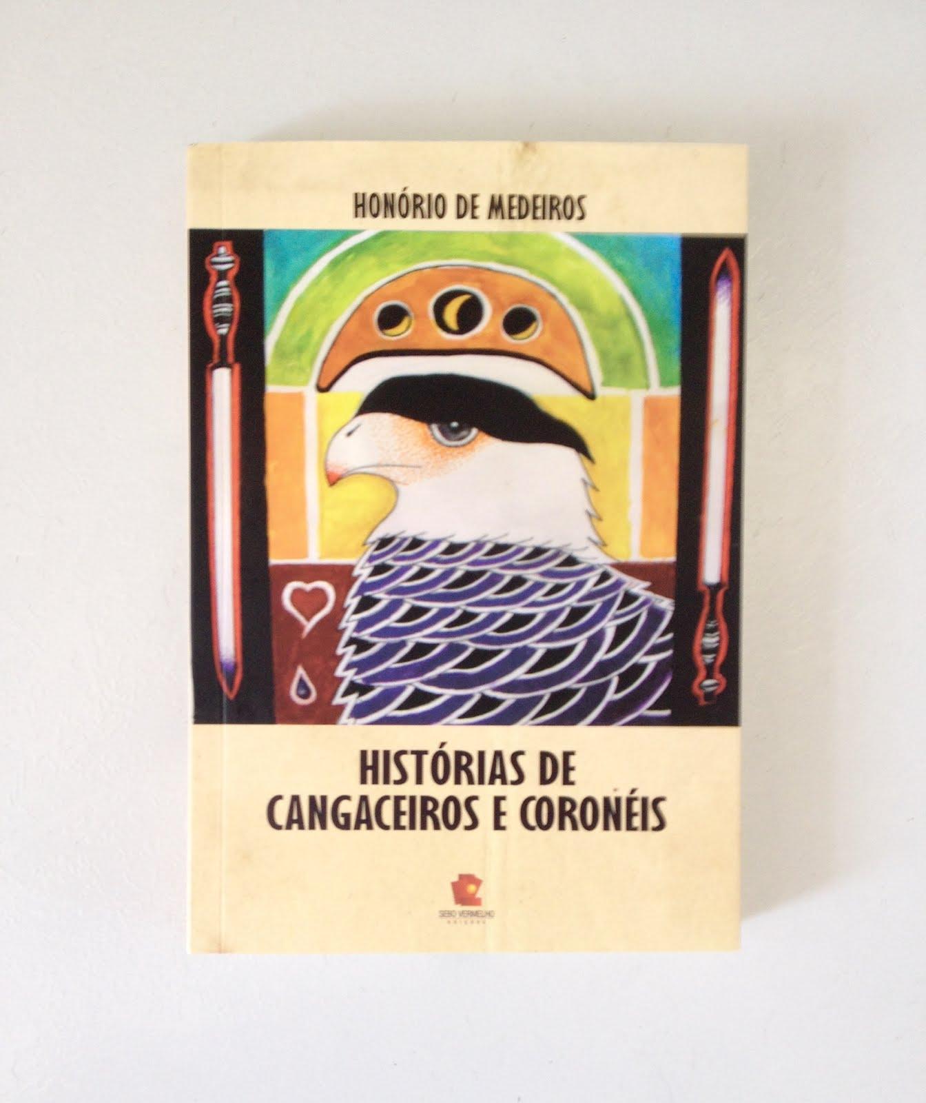 """""""HISTÓRIAS DE CANGACEIROS E CORONÉIS"""""""