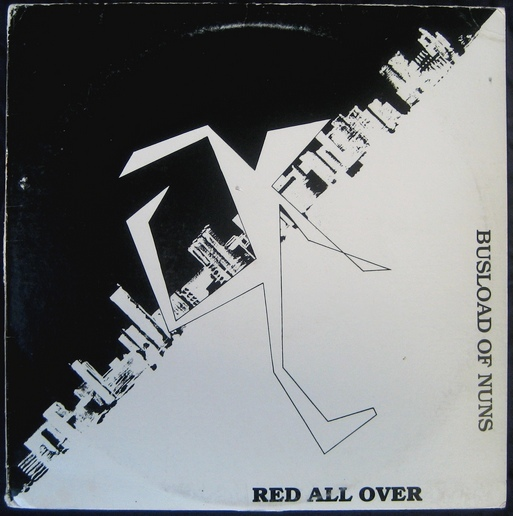 Busload of Nuns - Red All Over (1982)