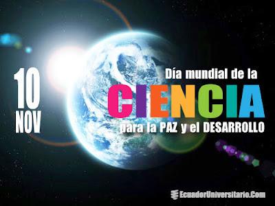 Dia Mundial de la Ciencia para la Paz y el Desarrollo - 10 de Noviembre