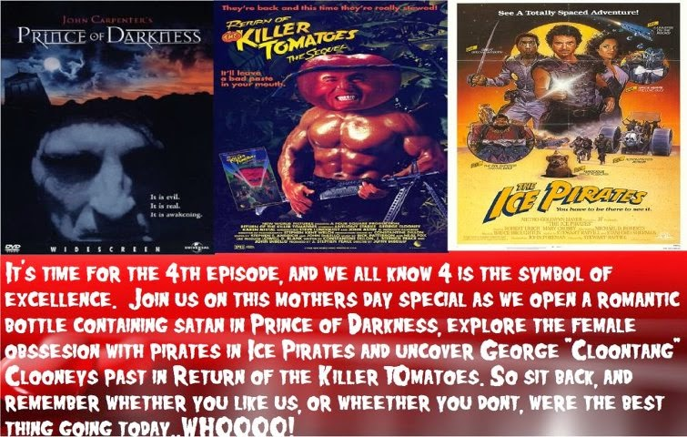 PRINCE OF DARKNESS, RETURN OF THE KILLER TOMATOES, THE ICE PIRATES