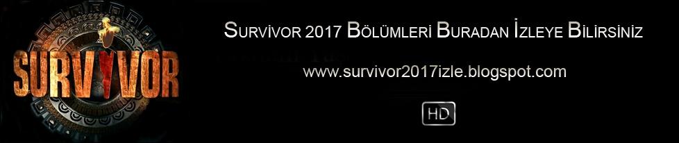 Survivor 2017 Son Yeni Bölüm Tek Parça izle
