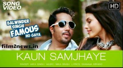 Kaun Samjhaye Video from Balwinder Singh Famous Ho Gaya (2014) - Mika Singh