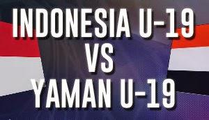 Jadwal Siaran Langsung Timnas Indonesia U19 Vs Yaman U19