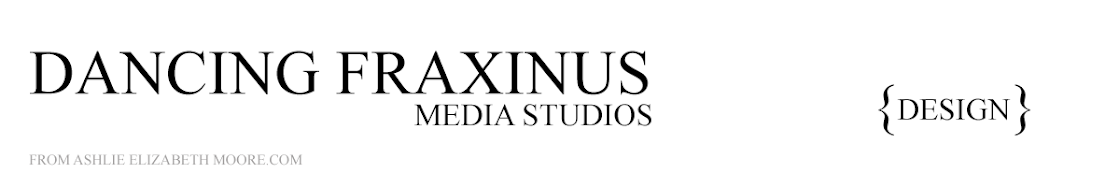 Dancing Fraxinus Media Studios Design Blog