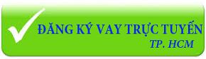 Đăng ký vay trực tuyến tp. hcm