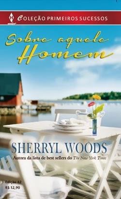 Sobre aquele homem - Sherryl Woods
