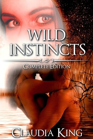 Wild Instincts - Complete Edition by Claudia King