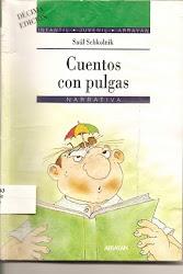 CUENTOS CON PULGAS--SAUL SCHKOLNICK