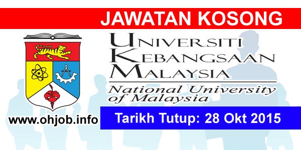 Jawatan Kerja Kosong Universiti Kebangsaan Malaysia (UKM) logo www.ohjob.info oktober 2015