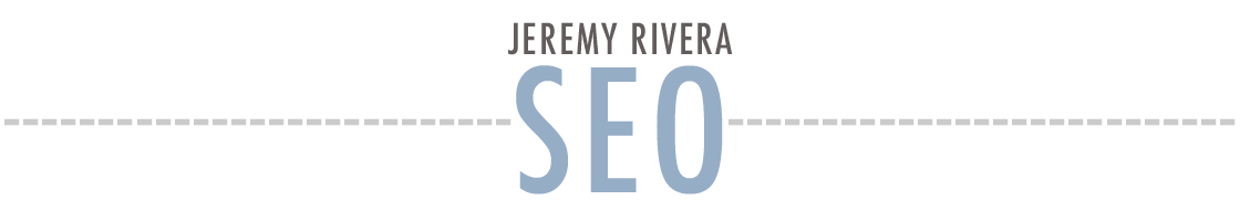 Jeremy Rivera - SEO and Nerd