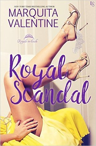 Royal Scandal (Royals in Exile #1) by Marquita Valentine | Blog Tour & Review
