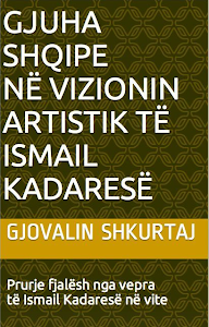 Gjuha shqipe në vizionin artistik të Ismail Kadaresë
