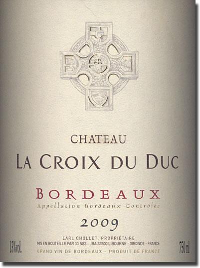 Wine is life chateau la croix du duc 2009 bordeaux