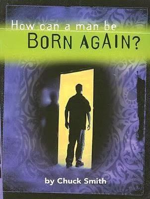 Chuck Smith-¿Cómo Puede Un Hombre,Nacer De Nuevo?-