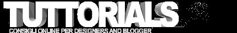 Tuttorials | Consigli per Designers e Bloggers