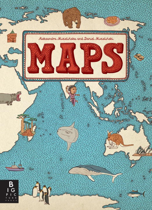 Lets talk picture books maps maps by aleksandra mizielinska and daniel mizielinski is full of gorgeous mixed media illustrations that visually detail every country continent gumiabroncs Images