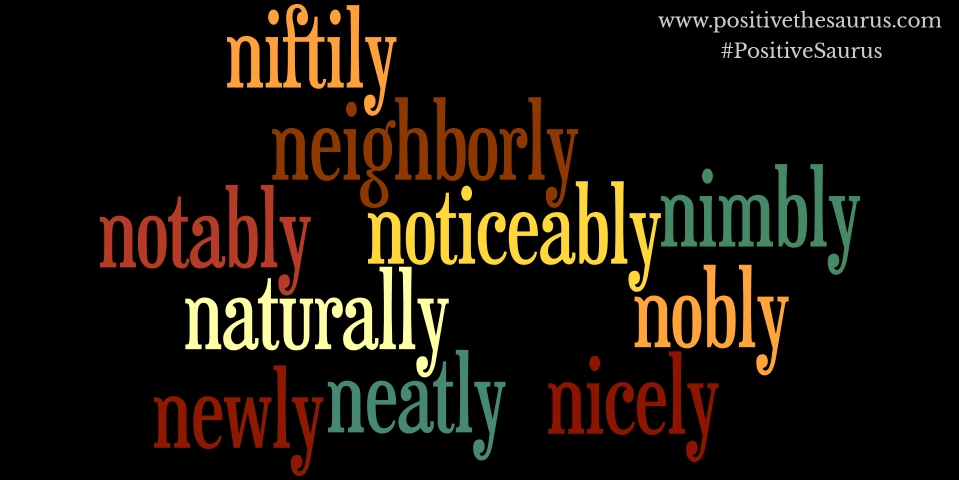 Positive Adverbs That Start With N Positive Words Dictionary
