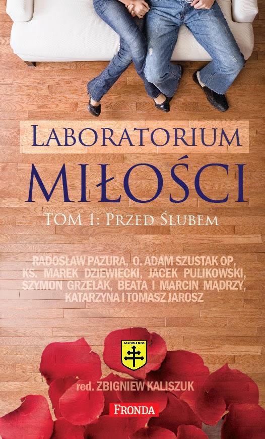 """Zbigniew Kaliszuk - """"Laboratorium miłości. Tom 1: Przed ślubem"""""""