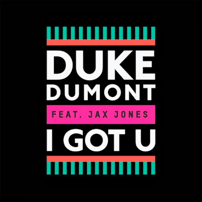 Duke Dumont feat. Jax Jones - I Got U (Eat More Cake Remix)
