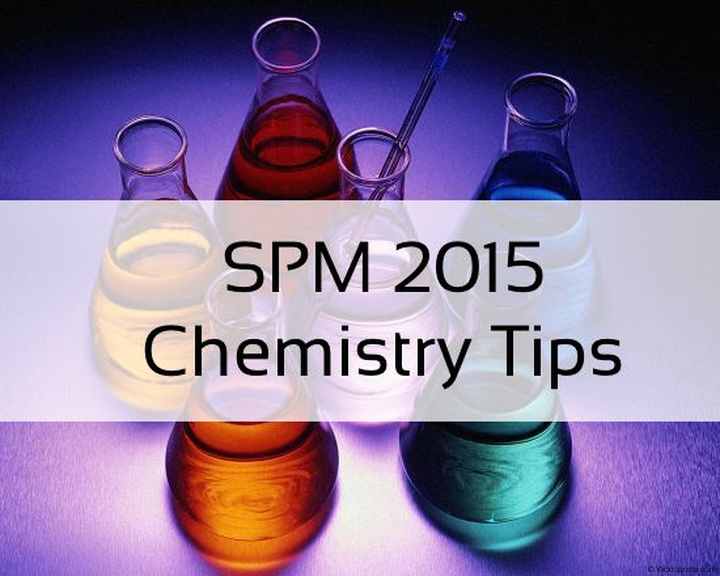 SPM Tips: How to Score A+ in Chemistry