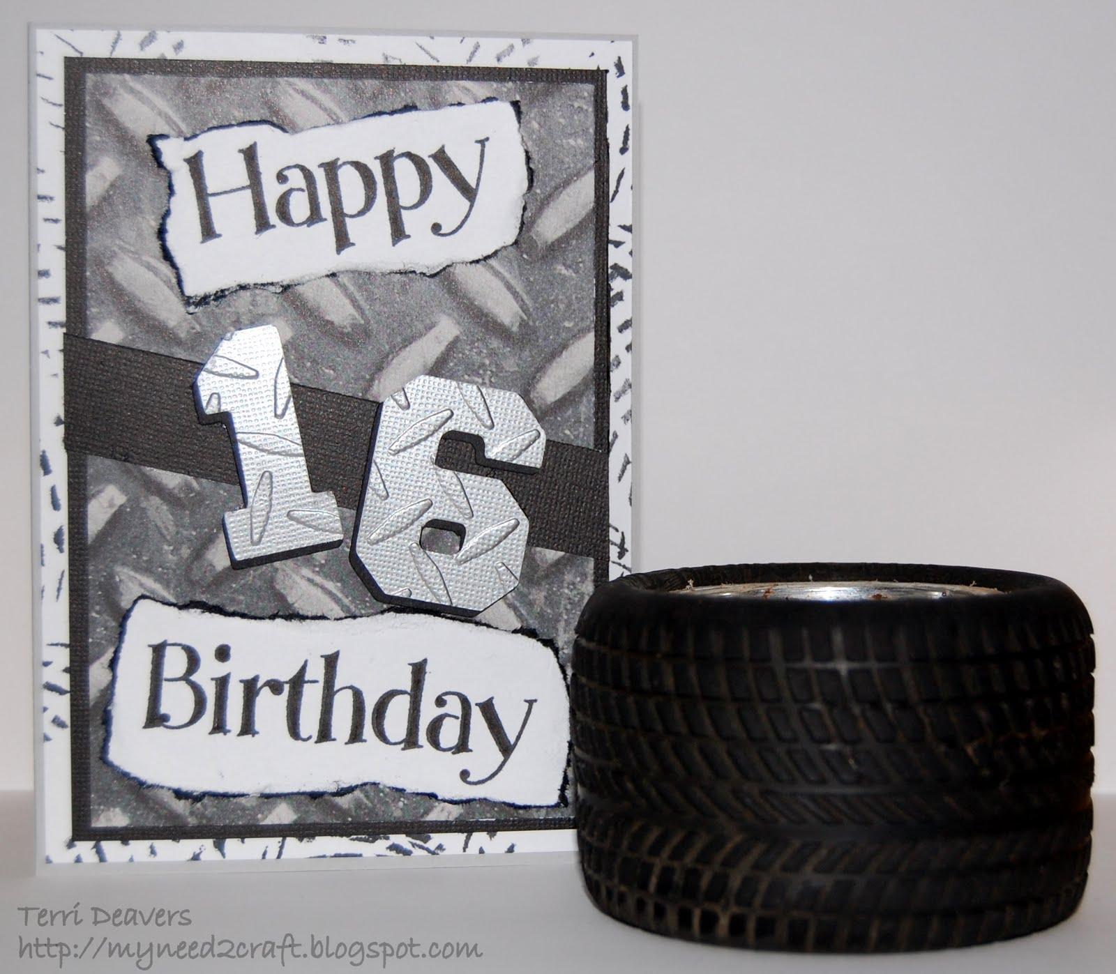 MyNeed2Craft By Terri Deavers: My Nephew's 16th Birthday