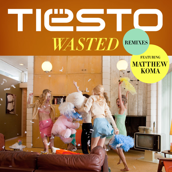 Tiësto - Wasted (feat. Matthew Koma) [Remixes] - EP Cover