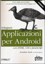 Sviluppare Applicazioni per Android con HTML, CSS e JavaScript - II edizione
