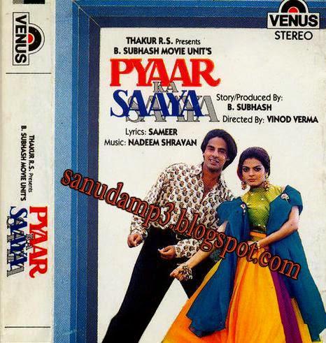 Film pyaar ka saaya lyrics sameer music nadeem shravan pyaar ka saaya