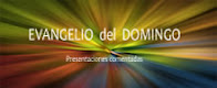 EVANGELIO DOMINICAL
