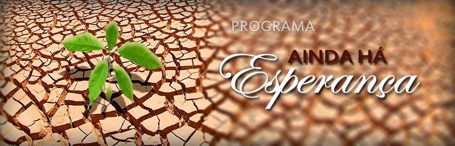 http://www.radioeternidadefm.com/2014/07/programa-ainda-ha-esperanca.html