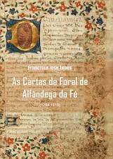 AS CARTAS DE FORAL DE ALFÂNDEGA DA FÉ