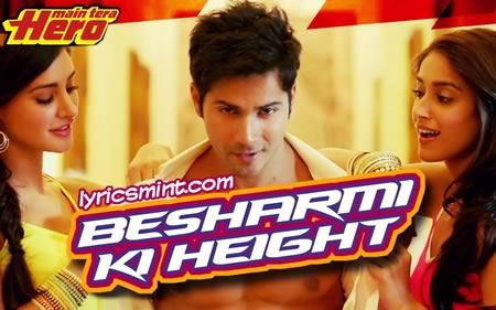 Besharmi Ki Height - Main Tera Hero