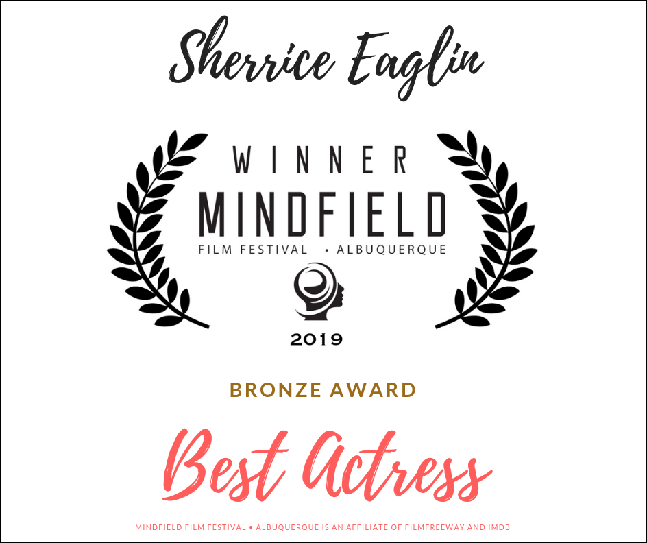 Sherrice Eaglin Wins 2019 Bronze Award For Best Actress At Mindfield Film Festival - Albuquerque