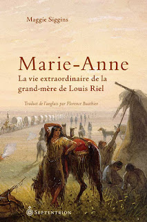 Marie-Anne, La vie extraordinaire de la grand-mre de Louis Riel