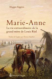 Marie-Anne, La vie extraordinaire de la grand-mère de Louis Riel