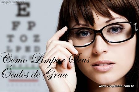 47f1c42aff6dd Vivy Duarte  Como Limpar Seus Óculos de Grau