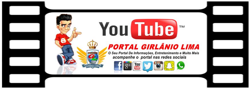 Portal Girlânio Lima No YouTube