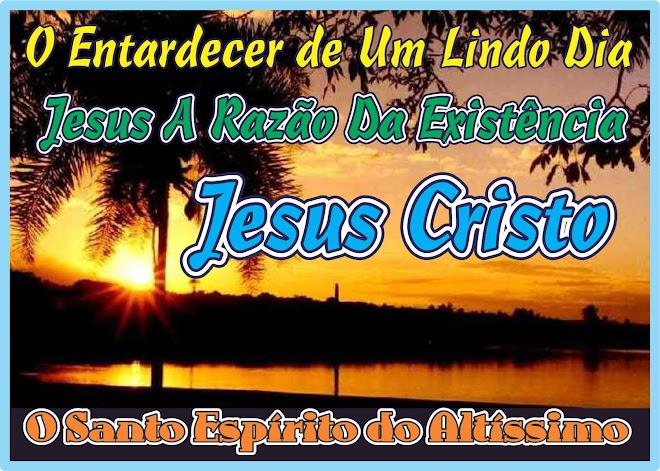 Jesus A Razão da Existência