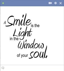 A smile is the light in the window of your soul - Send some inspiration to your Facebook friends with this cool emoticon.